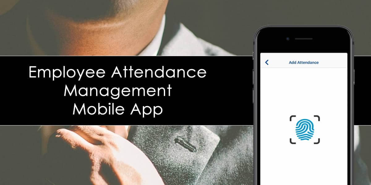 Employee attendance management mobile app